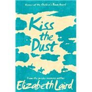 Kiss the Dust by Laird, Elizabeth, 9781509826728
