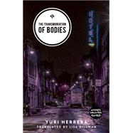The Transmigration of Bodies by Herrera, Yuri; Dillman, Lisa, 9781908276728