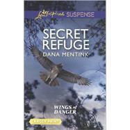 Secret Refuge by Mentink, Dana, 9780373676729