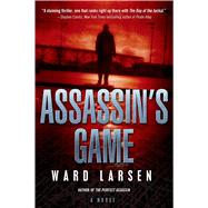 Assassin's Game A David Slayton Novel by Larsen, Ward, 9780765336729