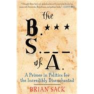 The B.S. of A. by Sack, Brian, 9781451616729