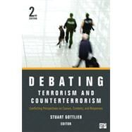 Debating Terrorism and Counterterrorism : Conflicting Perspectives on Causes, Contexts, and Responses by Gottlieb, Stuart, 9781452226729