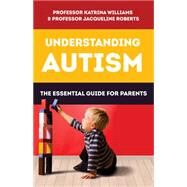 Understanding Autism by Williams, Katrina; Roberts, Jacqueline, 9781921966729