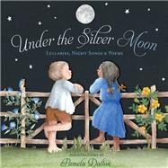 Under the Silver Moon by Dalton, Pamela, 9781452116730