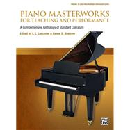 Piano Masterworks for Teaching and Performance: A Comprehensive Anthology of Standard Literature: Late Intermediate-Advanced Levels by Lancaster, E. L.; Renfrow, Kenon D., 9781470626730
