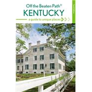 Kentucky Off the Beaten Path: A Guide to Unique Places by Strecker, Zoe; Finch, Jackie Sheckler, 9780762796731