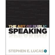 The Art of Public Speaking by Lucas, Stephen, 9780073406732