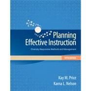 Planning Effective Instruction : Diversity Responsive Methods and Management by Price, Kay M.; Nelson, Karna L., 9781133936732