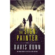 The Sign Painter A Novel by Bunn, Davis, 9781416556732