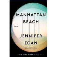 Manhattan Beach A Novel by Egan, Jennifer, 9781476716732