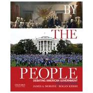 By the People Debating American Government by Morone, James A.; Kersh, Rogan, 9780190216733