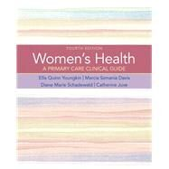 Women's Health A Primary Care Clinical Guide by Youngkin, Ellis Quinn, PhD, RNC, WHCNP, ARNP; Davis, Marcia Szmania, MS, MS ED, RNC, WHCNP, ANP; Schadewald, Diane; Juve, Catherine, 9780132576734