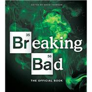 Breaking Bad The Official Book by Thomson, David, 9781454916734