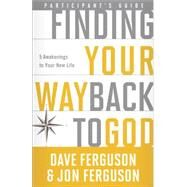 Finding Your Way Back to God Participant's Guide by FERGUSON, DAVEFERGUSON, JON, 9781601426734