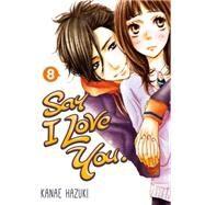 Say I Love You. 8 by HAZUKI, KANAE, 9781612626734