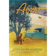 Aim by Hostetter, Joyce Moyer, 9781629796734