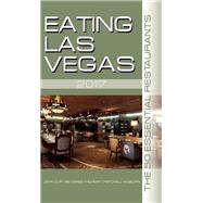 Eating Las Vegas 2017 The 50 Essential Restaurants by Curtas, John; Thilmont, Greg; Wilburn, Mitchell, 9781935396734
