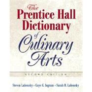 Prentice Hall Dictionary of Culinary Arts, The (Trade Version) by Ingram, Gaye; Labensky, Steven R.; Labensky, Sarah R., 9780131716735