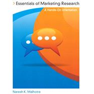 Essentials of Marketing Research A Hands-On Orientation by Malhotra, Naresh K., 9780137066735
