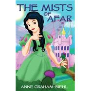 The Mists of Afar by Graham-biehl, Anne, 9781849636735