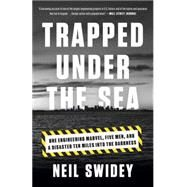 Trapped Under the Sea by Swidey, Neil, 9780307886736