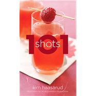 101 Shots by Haasarud, Kim; Grablewski, Alexandra, 9781118456736