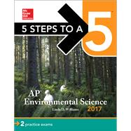 5 Steps to a 5: AP Environmental Science 2017 by Williams, Linda D., 9781259586736