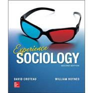 Experience Sociology by Croteau, David; Hoynes, William, 9780078026737