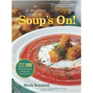 Soup's On!: More Than 100 quick and easy recipes for every season by Reinfeld, Mark, 9780738216737