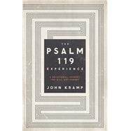 The Psalm 119 Experience A Devotional Journey You Will Not Forget by Kramp, John, 9780805466737