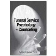 Funeral Service Psychology and Counseling by Klicker, 9780964796737