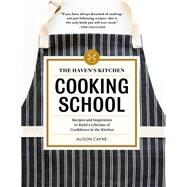 The Haven's Kitchen Cooking School by Cayne, Alison, 9781579656737