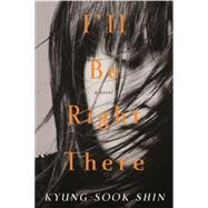 I'll Be Right There by SHIN, KYUNG-SOOKKIM-RUSSELL, SORA, 9781590516737
