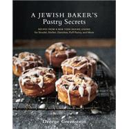 A Jewish Baker's Pastry Secrets by GREENSTEIN, GEORGEGREENSTEIN, ELAINE, 9781607746737