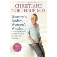 Women's Bodies, Women's Wisdom (Revised Edition) by NORTHRUP, CHRISTIANE MD, 9780553386738