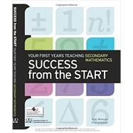 Success from the Start: Your First Years Teaching Secondary Mathematics by Wieman and Arbaugh, 9780873536738
