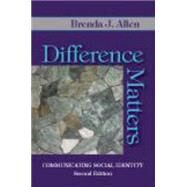 Difference Matters : Communicating Social Identity by Allen, Brenda J., 9781577666738