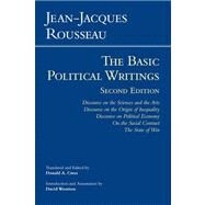 The Basic Political Writings: Discourse on the Sciences and the Arts, Discourse on the Origin and Foundations of Inequality Among Men, Discourse on Political Economy, On the Social by Rousseau, Jean-Jacques; Cress, Donald A.; Wootton, David, 9781603846738