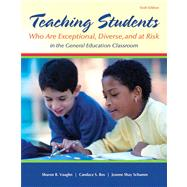 Teaching Students Who are Exceptional, Diverse, and At Risk in the General Education Classroom Loose Leaf Version, Sixth Edition by Sharon R. Vaughn;   Candace S. Bos;   Jeanne Shay Schumm, 9780132836739