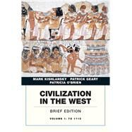 Civilization in the West, Volume 1 by Kishlansky, Mark; Geary, Patrick; O'Brien, Patricia, 9780134056739
