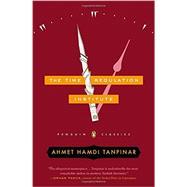 The Time Regulation Institute by Tanpinar, Ahmet Hamdi; Dawe, Alexander; Freely, Maureen; Mishra, Pankaj, 9780143106739