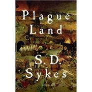 Plague Land: A Murder Mystery by Sykes, Sarah, 9781605986739