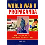 World War II Propaganda by Welch, David, 9781610696739