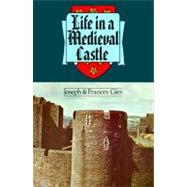 Life in a Medieval Castle by Gies, Joseph, 9780060906740