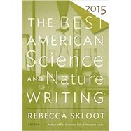 The Best American Science and Nature Writing 2015 by Skloot, Rebecca, 9780544286740