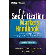 The Securitization Markets Handbook Structures and Dynamics of Mortgage- and Asset-backed Securities by Stone, Charles Austin; Zissu, Anne, 9781118006740