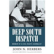Deep South Dispatch by Herbers, John N.; Rosen, Anne Farris (CON); Roberts, Gene, 9781496816740