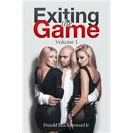 Exiting the Game by Howard, Donald Beach, Jr., 9781504966740