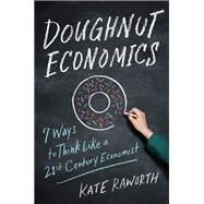 Doughnut Economics by Raworth, Kate, 9781603586740