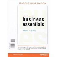 Business Esentials, Student Value Edition Plus 2017 MyLab Intro to Business with Pearson eText -- Access Card Package by Ebert, Ronald J.; Griffin, Ricky W., 9780134796741